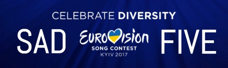 Sad Five songs for Eurovision Song Contest Kyiv 2017